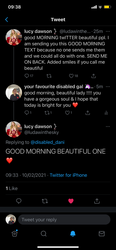 """a screenshot of a Tweet from Lucy Dawson that reads """"good morning beautiful twitter ppl. I am sending you this GOOD MORNING TEXT because no-one sends me them and we could all do with one. SEND ME ON[E] BACK. Added smiles if you call me beautiful"""". Danielle's reply reads """"good morning, beautiful lady !!!! you have a gorgeous soul & I hope that today is bright for you (red heart emoji)"""". Lucy replies """"GOOD MORNING BEAUTIFUL ONE (red heart emoji)""""."""